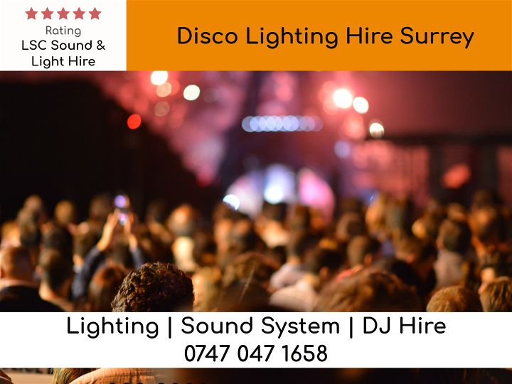 Disco Lighting Hire Surey - LSC Sound and Light Hire