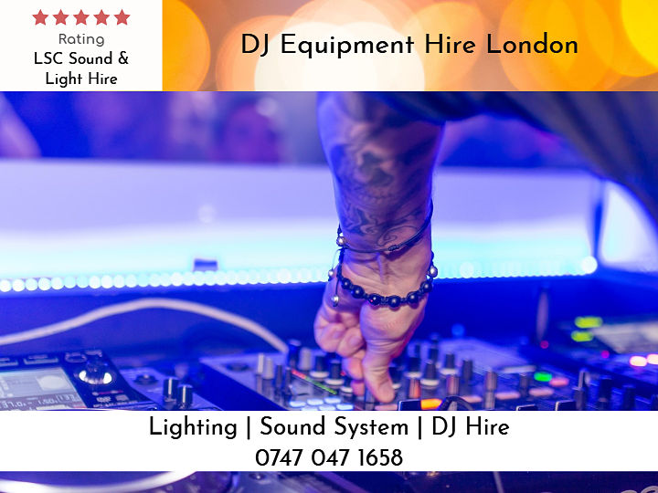 DJ equipment rental London- LSC Sound and Light Hire