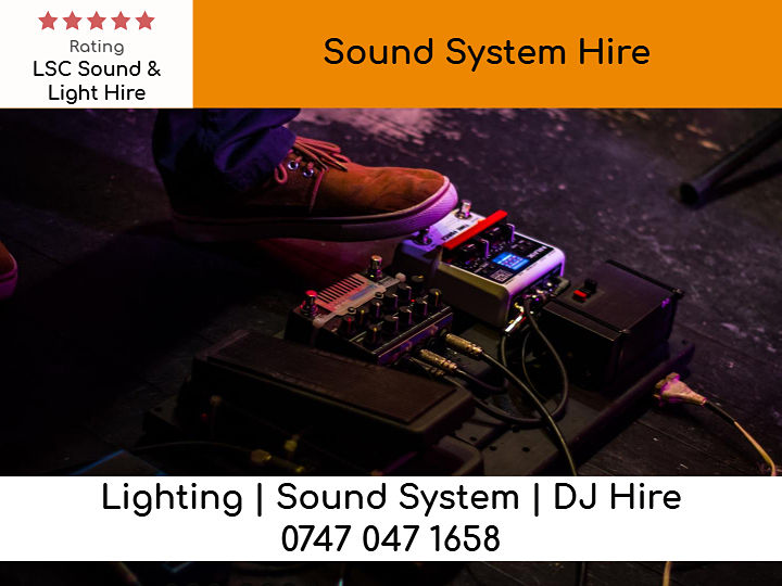 Sound System Hire- LSC Sound and Light Hire